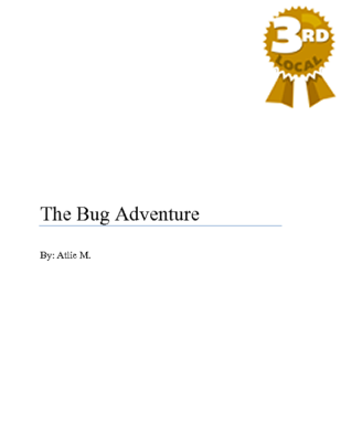 The Bug Adventure by Atlie M.