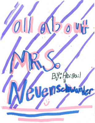 All About Mrs. Neuenschwander by Abigail H.