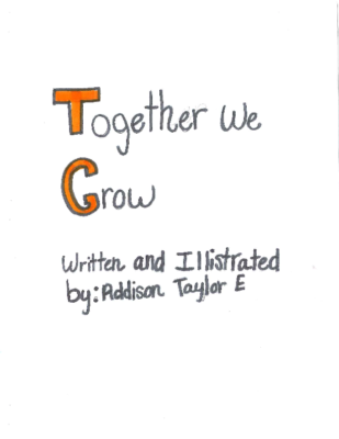 Together We Growby Addison E.