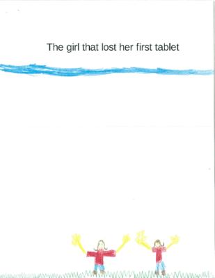The Girl That Lost Her First Tablet  by Alana M.