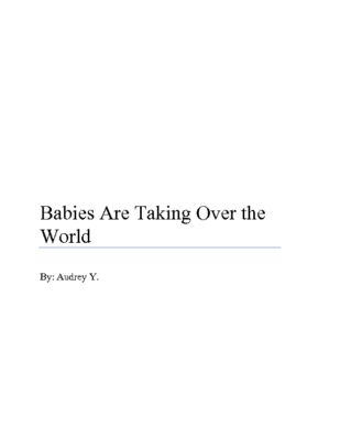 Babies are Taking Over the Worldby Audrey Y.