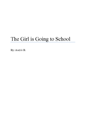 The Girl is Going to School by Audrie B.