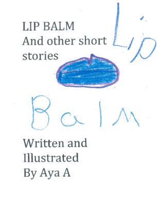 Lip Balm and Other Short Storiesby Aya A.