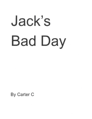 Jack's Bad Dayby Carter C.