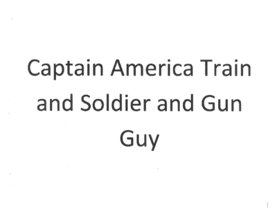 Captian America Train and Soldier and Gun Guyby Clinton D.