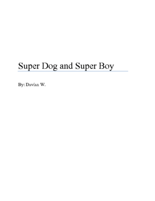 Super Dog and Super Boy  by Davian W.