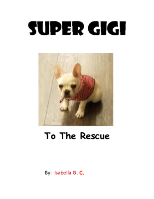 Super Gigi TO THE RESCUEby Isabella G.-C.