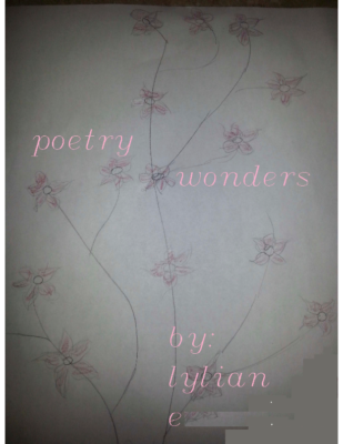 Poetry Wondersby Lylian E.