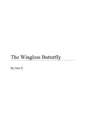 The Wingless Butterflyby Nola F.