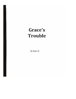 Grace's Trouble by Rylee M.