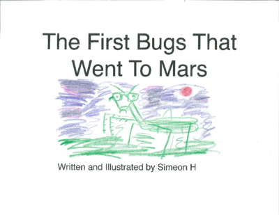 The First Bugs That Went To Marsby Simeon H.