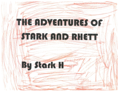 The Adventures of Stark and Rhett by Stark H.
