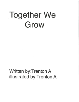 Together We Growby Trenton A.