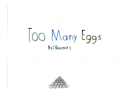 Too Many Eggsby Vincent C.