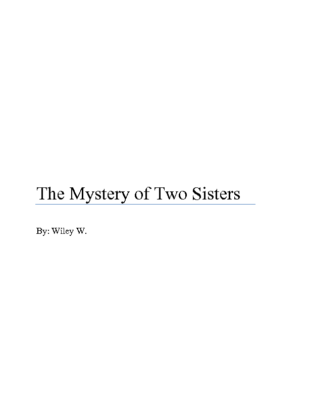 The Mystery of Two Sistersby Wiley W.