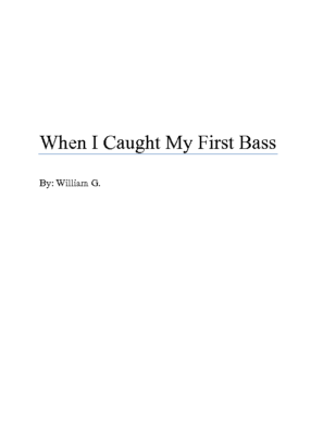 When I Caught My First Bass by William G.