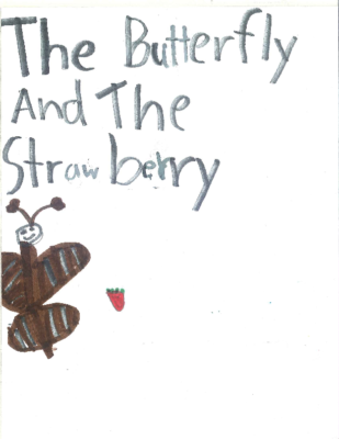 The Butterfly and the Strawberry by Abigail C.