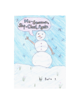 Me – Snowman, Slop, Cloud, Again by Bella Y.