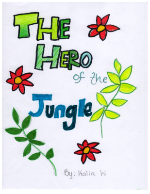 The Hero of the Jungle by Kalia W.