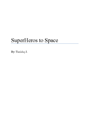 SuperHeros To Space by Tanishq J.