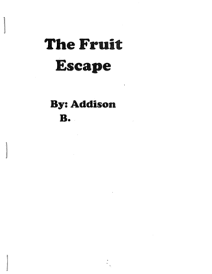 The Fruit Escape by Addison B.