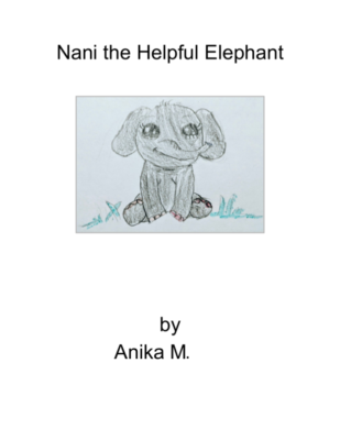 Nani the Helpful Elephant by Anika M.