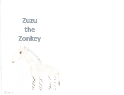 Zuzu the Zonkey by Ava N.
