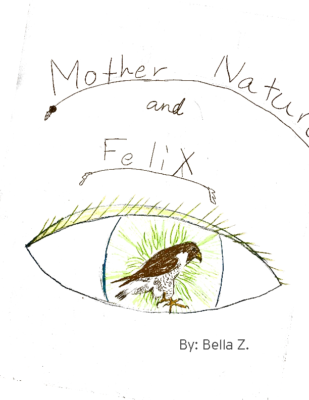 Mother Nature and Felix by Bella Z.