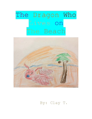 The Dragon Who Lives On The Beach by Clay T.
