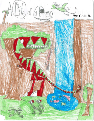A Life of a T. Rex by Cole B.