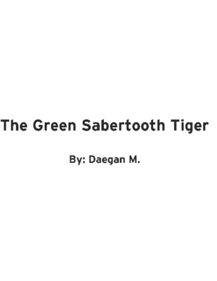 The Green Sabertooth Tigerby Daegan M.