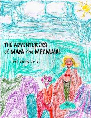 The Adventures of Maya the Mermaid by Emma E.