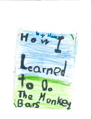 How I Learned to Do the Monkey Bars by Hana M.