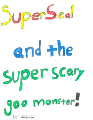 Super Seal and The Super Scary Goo Monster by Harper C.