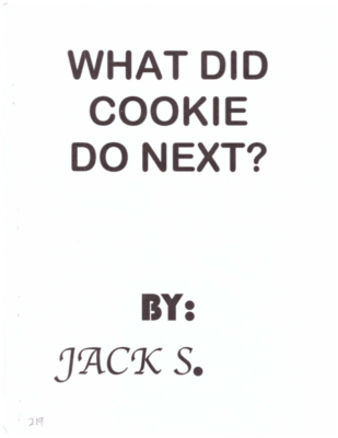 What Did Cookie Do Next? by Jack S.