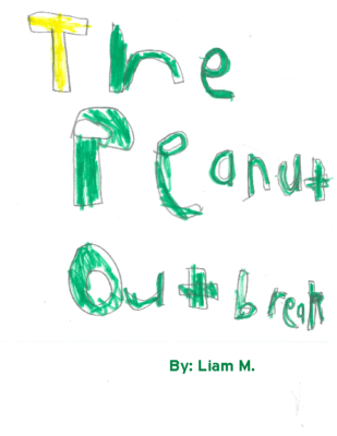 The Peanut Outbreak by Liam M.