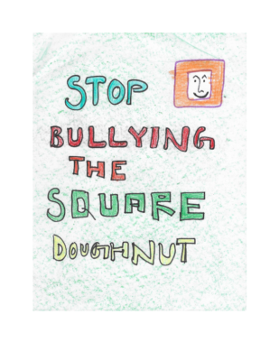 Stop Bullying the Square Doughnut by Saanvi S.