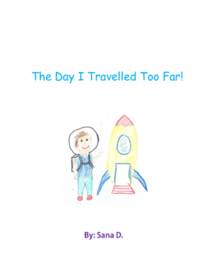 The Day I Traveled Too Far by Sana D.