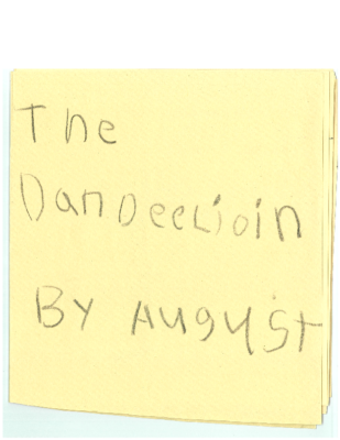 "The Dandelion by AnnaMaria ""August"" S."