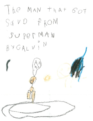 The Man That Got Saved From Superman by Calvin O.