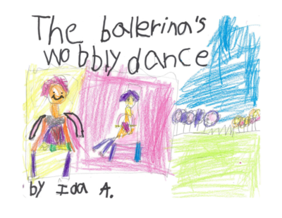 The Ballerina's Wobbly Dance by Ida A