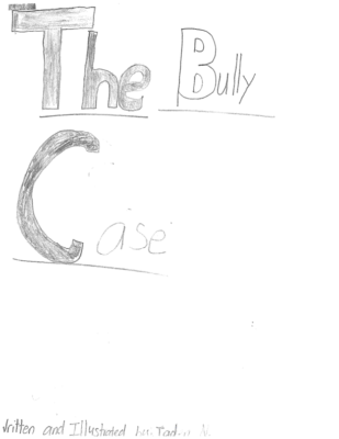 The Bully Case by Jaden N.