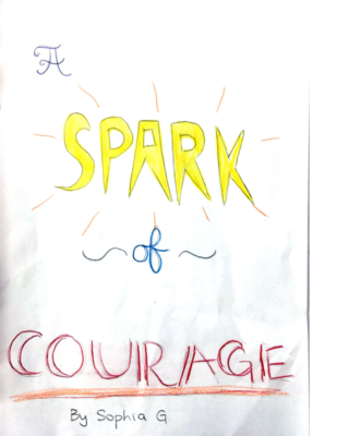 A Spark of Courage by Sophia G.