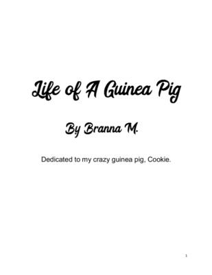 Life of A Guinea Pig by Branna M.