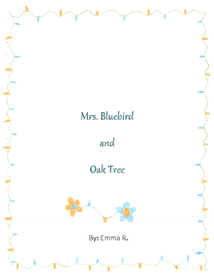 Mrs. Bluebird and Oak Tree by Emma R.
