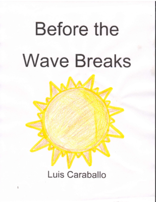 Before the Wave Breaks by Luis C.