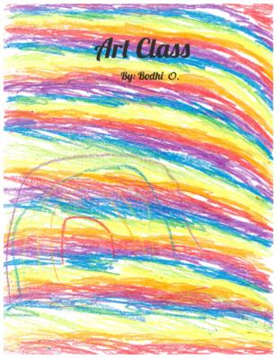 Art Class by Bodhi O.