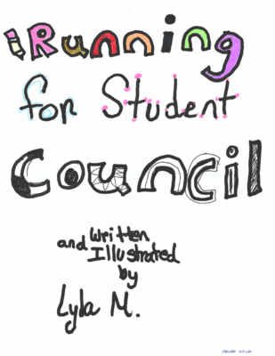 Running for Student Councilby Lyla M.