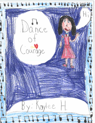 Dance of Courageby Kaylee H.