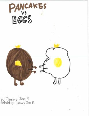Pancakes vs. Eggsby Flannery B.